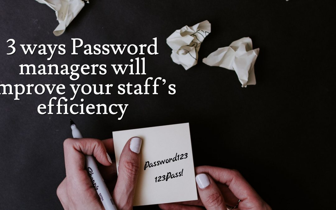 3 benefits of using a password manager in your organization!